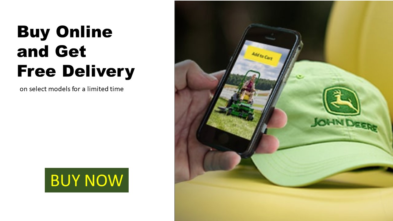 FREE LOCAL DELIVERY ON SELECT MODELS UNTIL 5/3/2021 WHEN YOU ORDER YOUR NEW JOHN DEERE MOWER ONLINE
